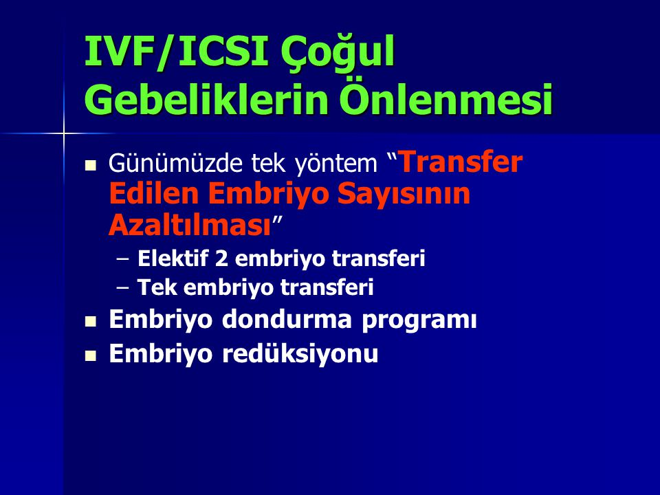 IVF/ICSI Çoğul Gebeliklerin Önlenmesi
