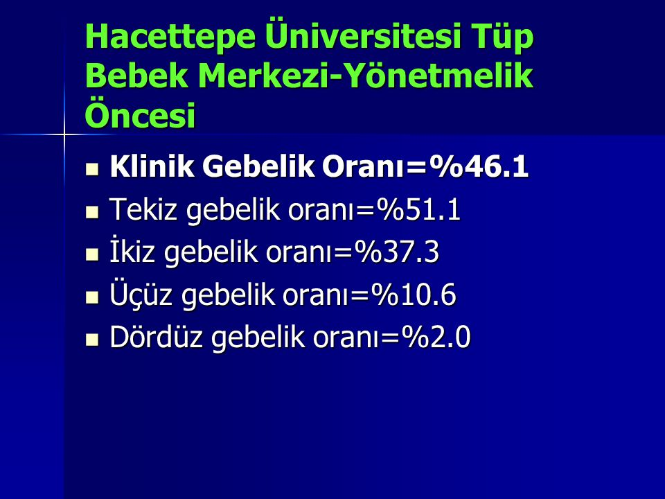 Hacettepe Üniversitesi Tüp Bebek Merkezi-Yönetmelik Öncesi