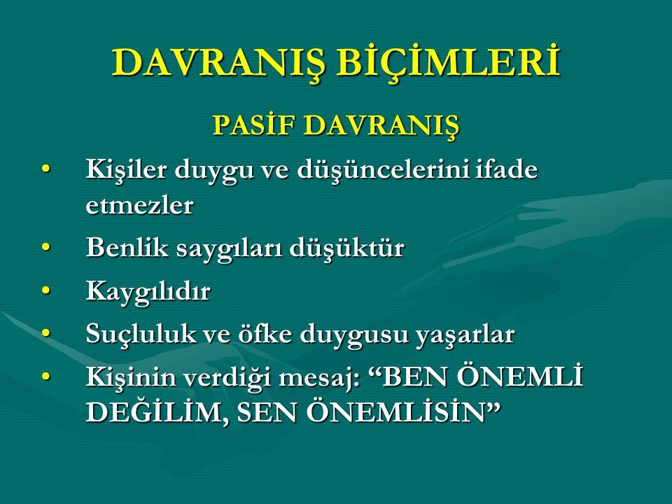 DAVRANIŞ BİÇİMLERİ PASİF DAVRANIŞ