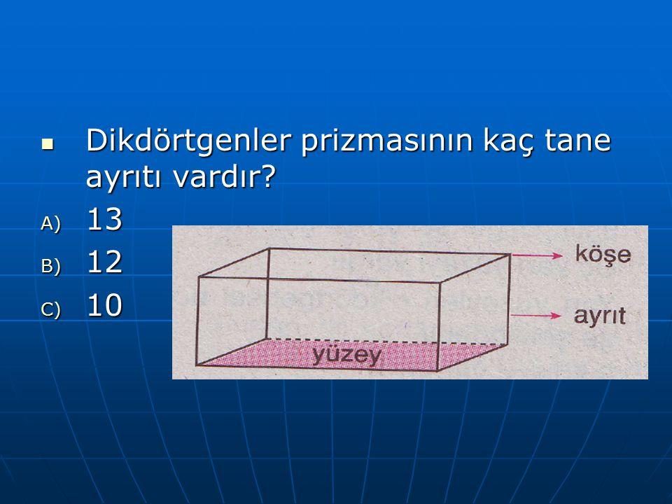 Dikdörtgenler prizmasının kaç tane ayrıtı vardır
