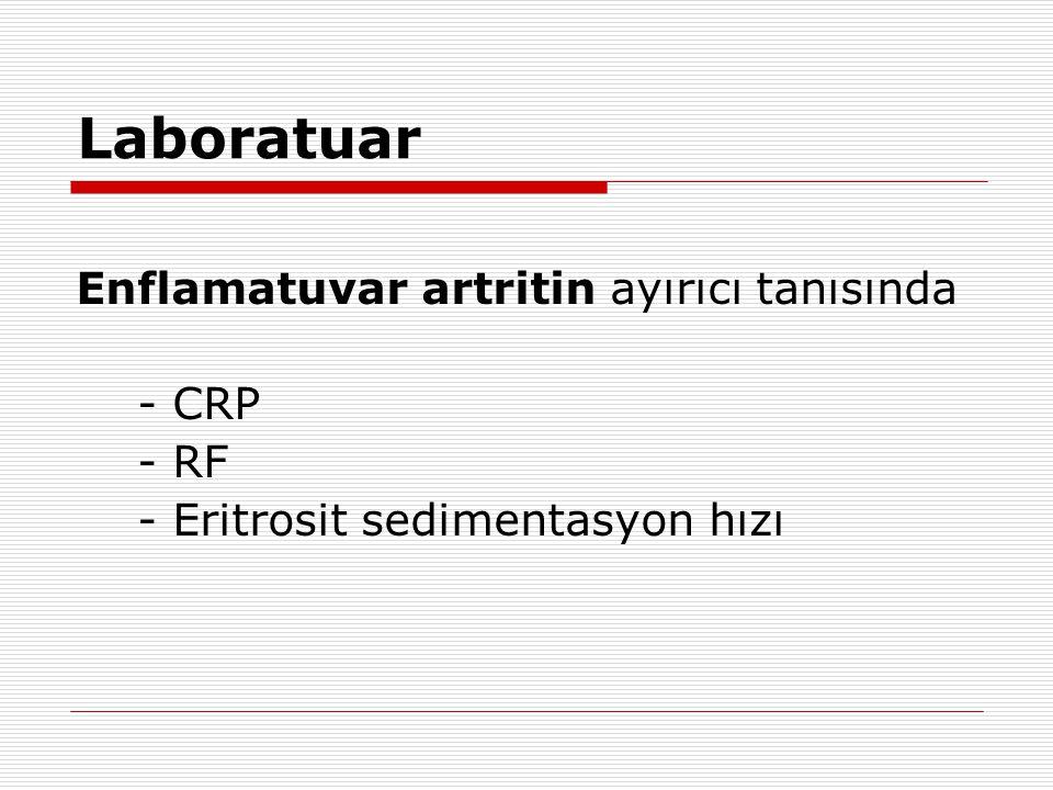 Laboratuar Enflamatuvar artritin ayırıcı tanısında - CRP - RF