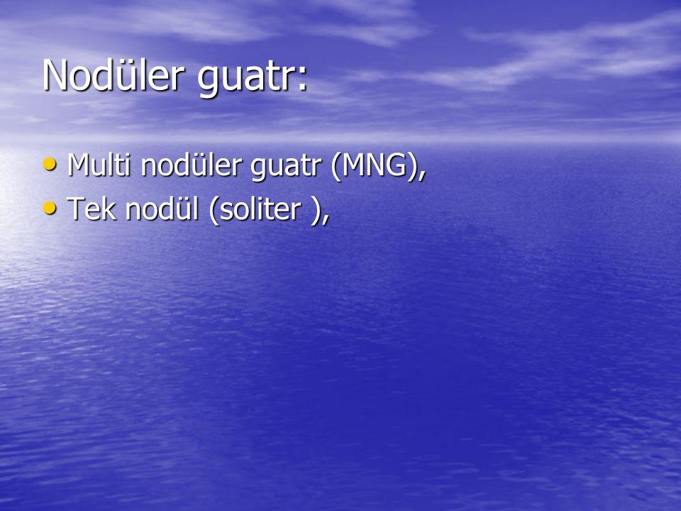 Nodüler guatr: Multi nodüler guatr (MNG), Tek nodül (soliter ),