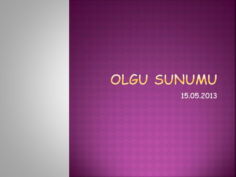 Olgu Sunumu 15.05.2013