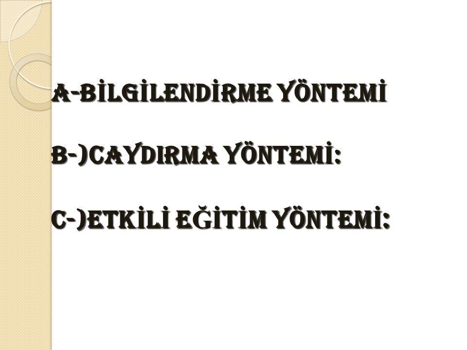 A-BİLGİLENDİRME YÖNTEMİ
