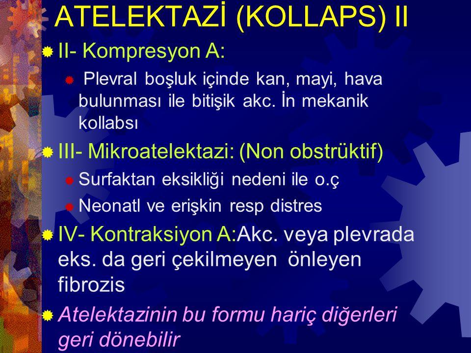 ATELEKTAZİ (KOLLAPS) II