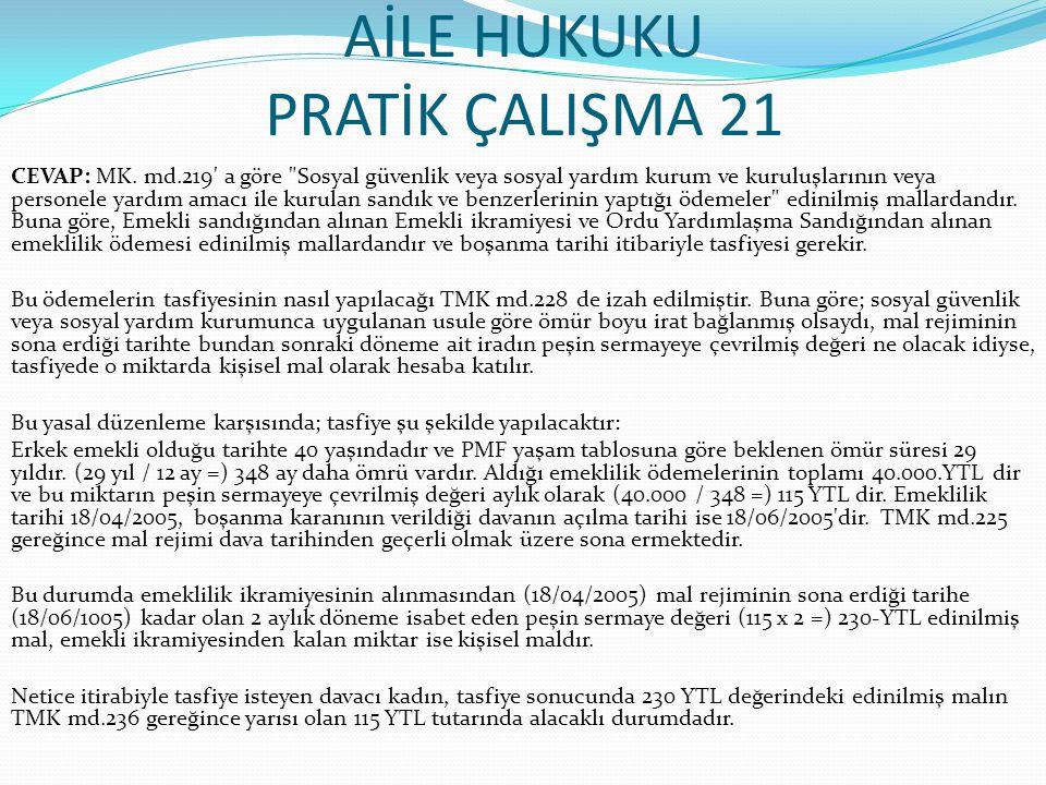 AİLE HUKUKU PRATİK ÇALIŞMA 21