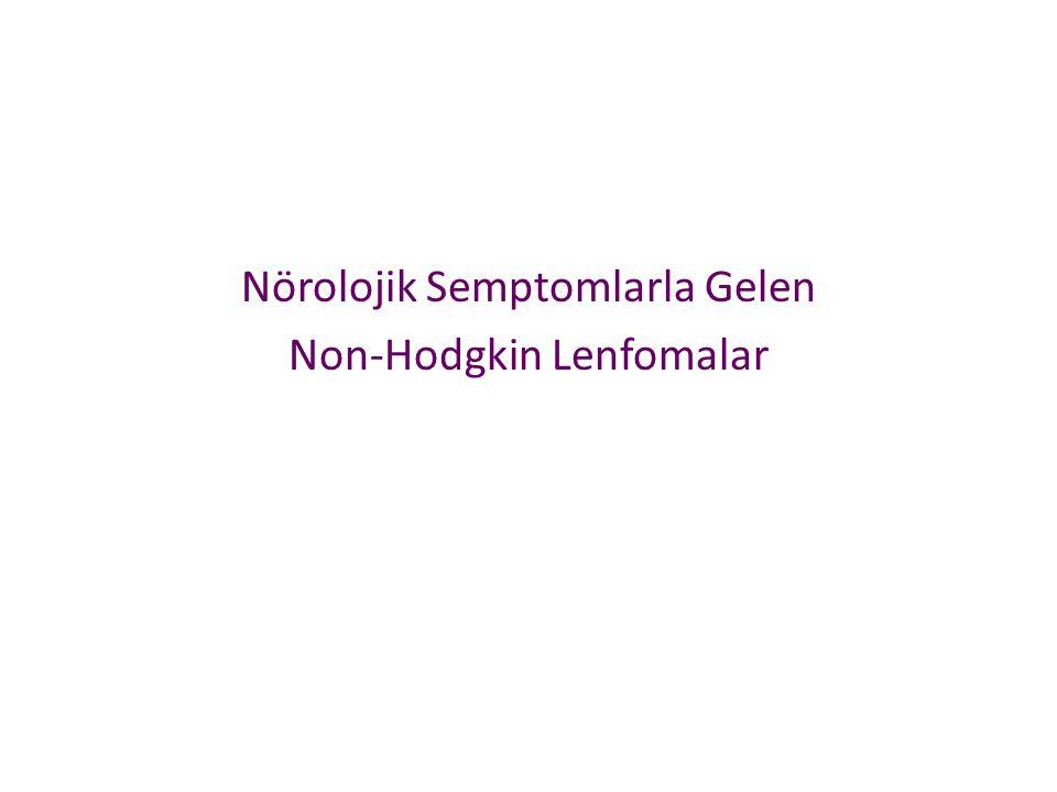 Nörolojik Semptomlarla Gelen Non-Hodgkin Lenfomalar