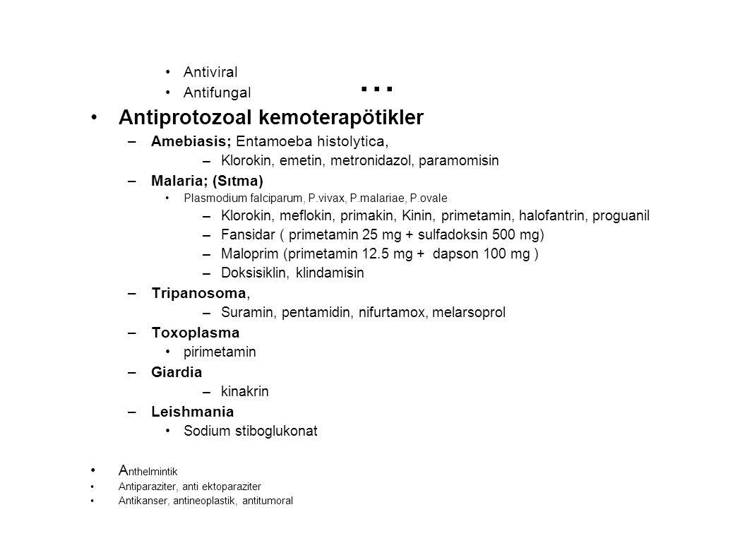 ... Antiprotozoal kemoterapötikler Antiviral Antifungal