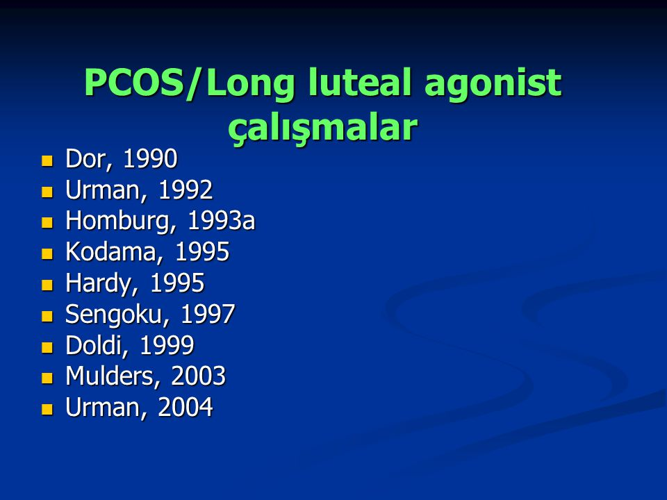 PCOS/Long luteal agonist çalışmalar
