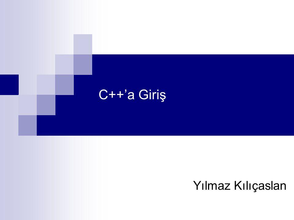C++'a Giriş Yılmaz Kılıçaslan