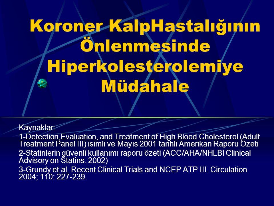 Koroner KalpHastalığının Önlenmesinde Hiperkolesterolemiye Müdahale