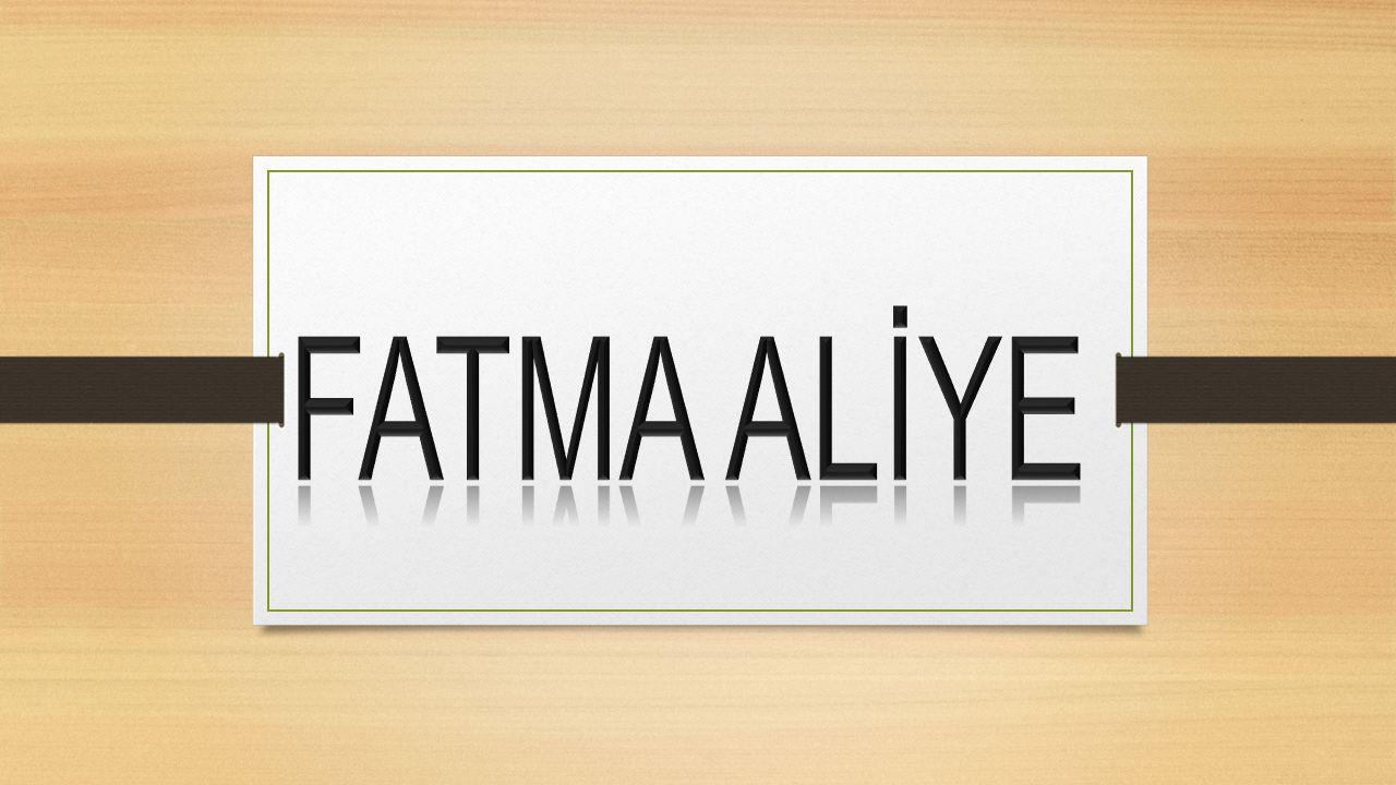 FATMA ALİYE