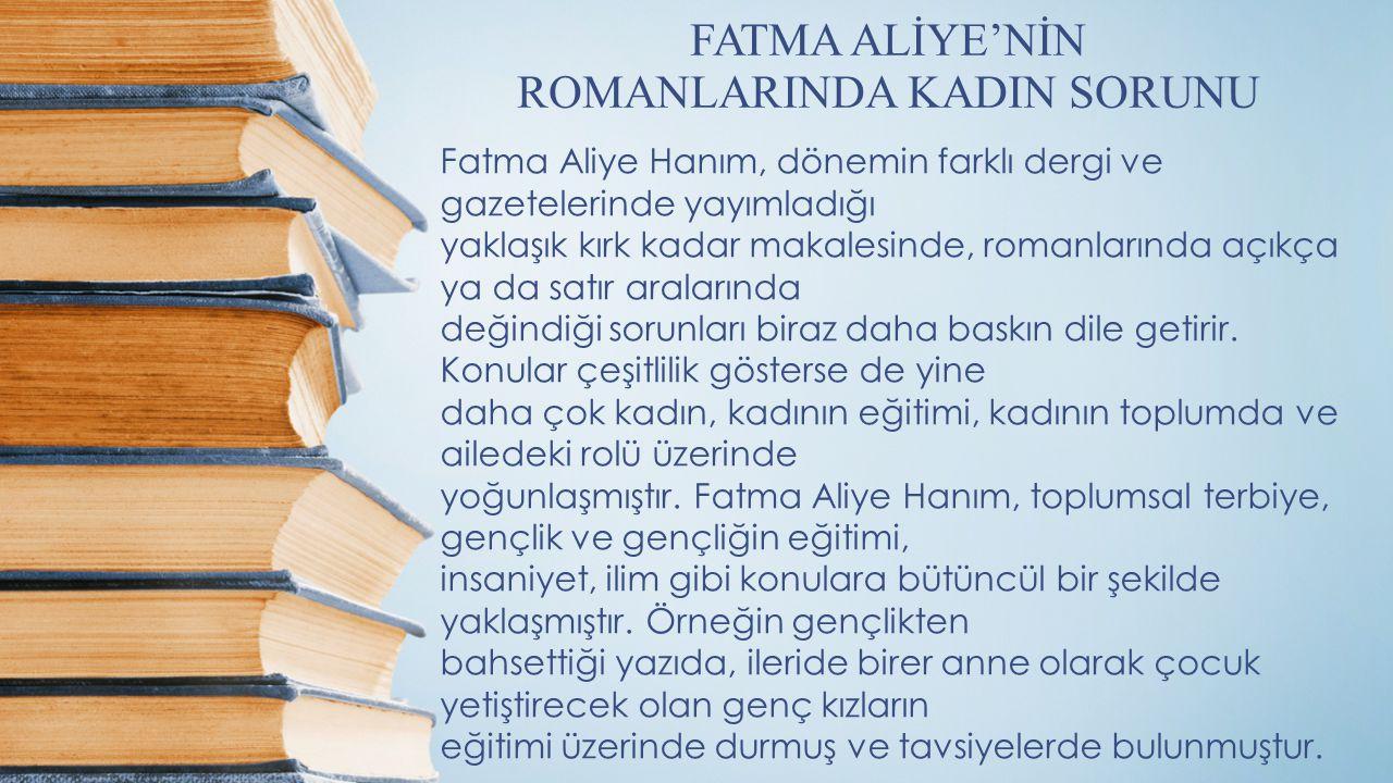 FATMA ALİYE'NİN ROMANLARINDA KADIN SORUNU