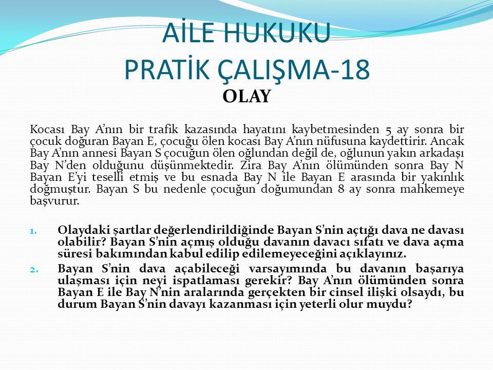 AİLE HUKUKU PRATİK ÇALIŞMA-18