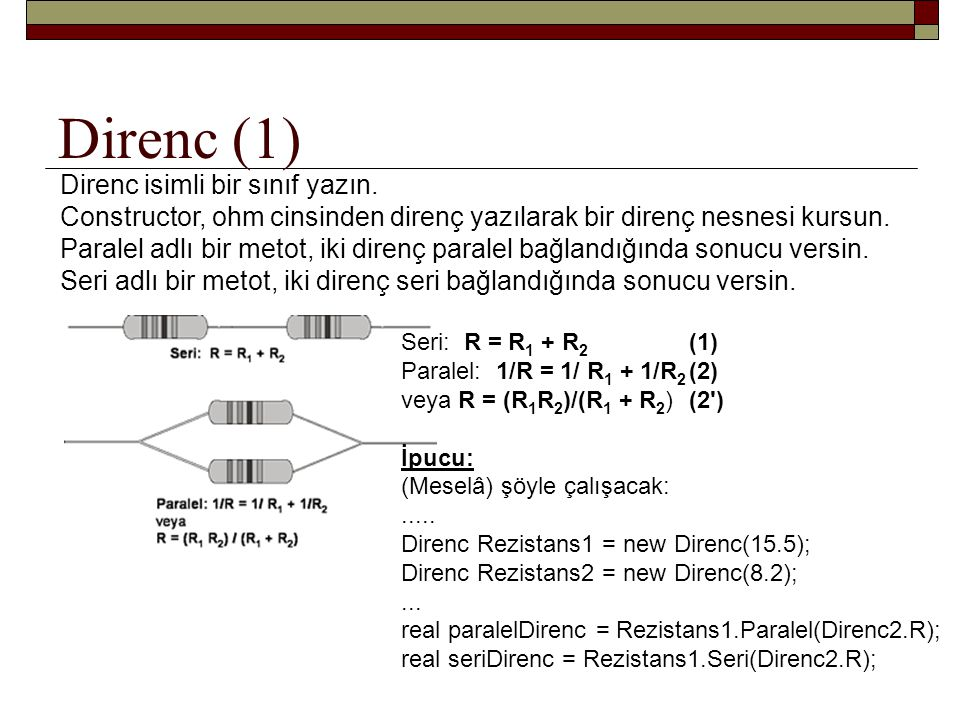 Direnc (1) Direnc isimli bir sınıf yazın.