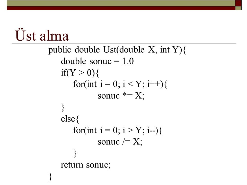 Üst alma public double Ust(double X, int Y){ double sonuc = 1.0
