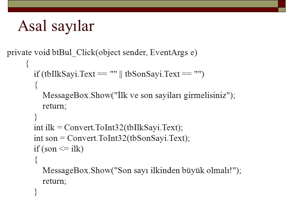 Asal sayılar private void btBul_Click(object sender, EventArgs e) {