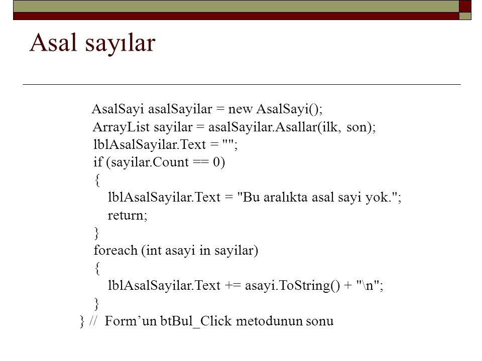 Asal sayılar AsalSayi asalSayilar = new AsalSayi();