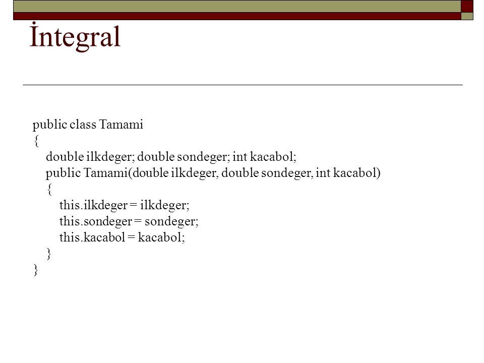 İntegral public class Tamami {