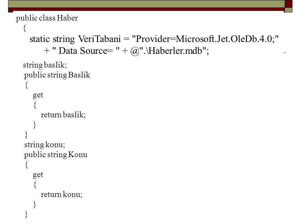 static string VeriTabani = Provider=Microsoft.Jet.OleDb.4.0;