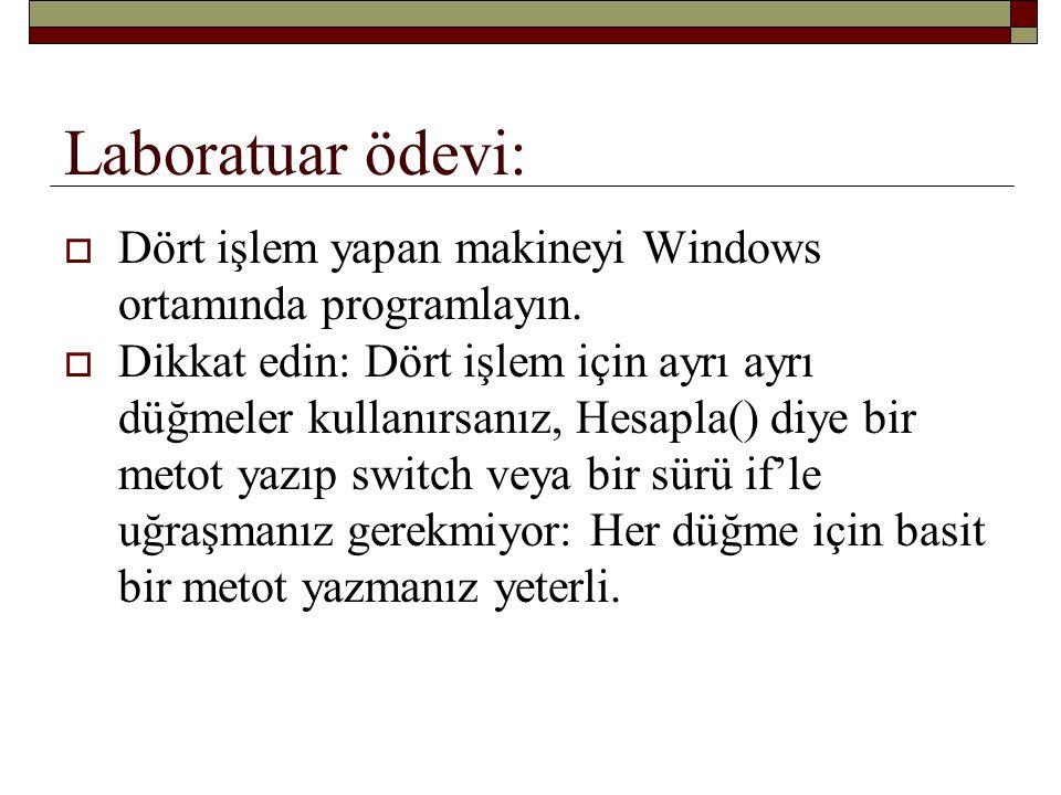 Laboratuar ödevi: Dört işlem yapan makineyi Windows ortamında programlayın.