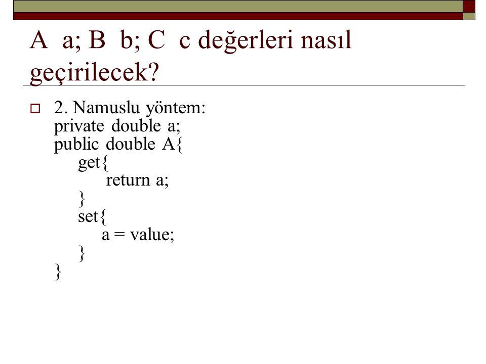 A a; B b; C c değerleri nasıl geçirilecek