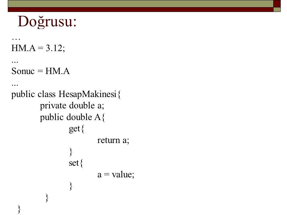 Doğrusu: … HM.A = 3.12; ... Sonuc = HM.A ...