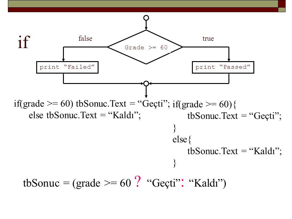 if tbSonuc = (grade >= 60 Geçti : Kaldı )