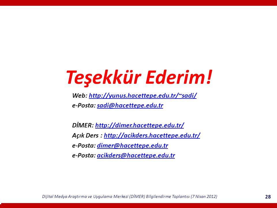 Teşekkür Ederim! Web: http://yunus.hacettepe.edu.tr/~sadi/