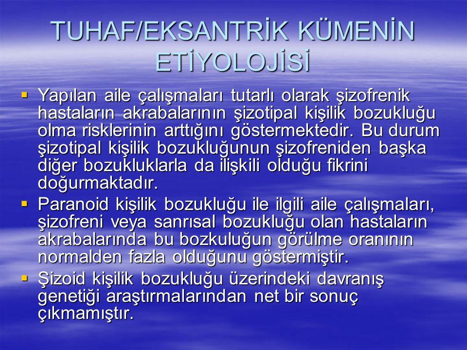 TUHAF/EKSANTRİK KÜMENİN ETİYOLOJİSİ