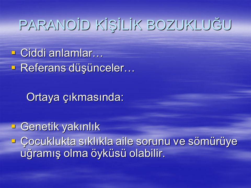 PARANOİD KİŞİLİK BOZUKLUĞU