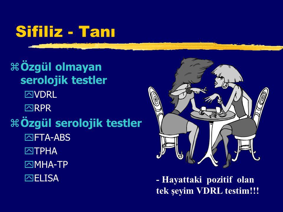 Sifiliz - Tanı Özgül olmayan serolojik testler Özgül serolojik testler