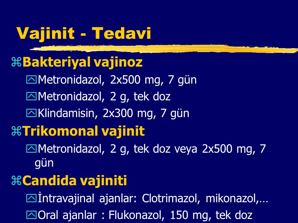 Vajinit - Tedavi Bakteriyal vajinoz Trikomonal vajinit