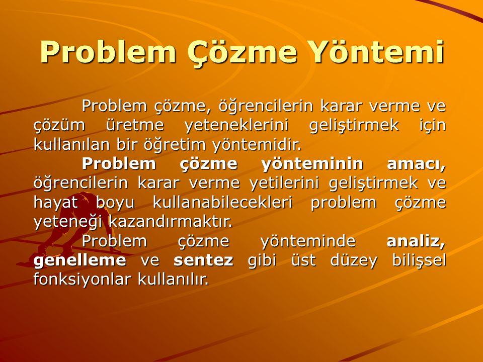 Problem Çözme Yöntemi Problem çözme, öğrencilerin karar verme ve çözüm üretme yeteneklerini geliştirmek için kullanılan bir öğretim yöntemidir.