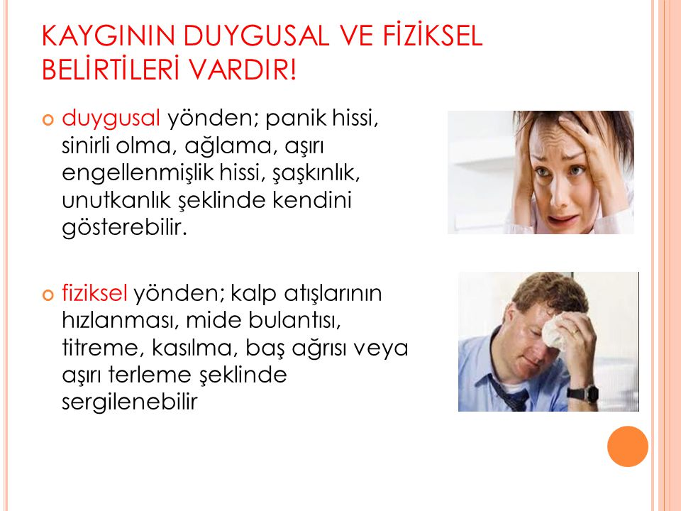 KAYGININ DUYGUSAL VE FİZİKSEL BELİRTİLERİ VARDIR!