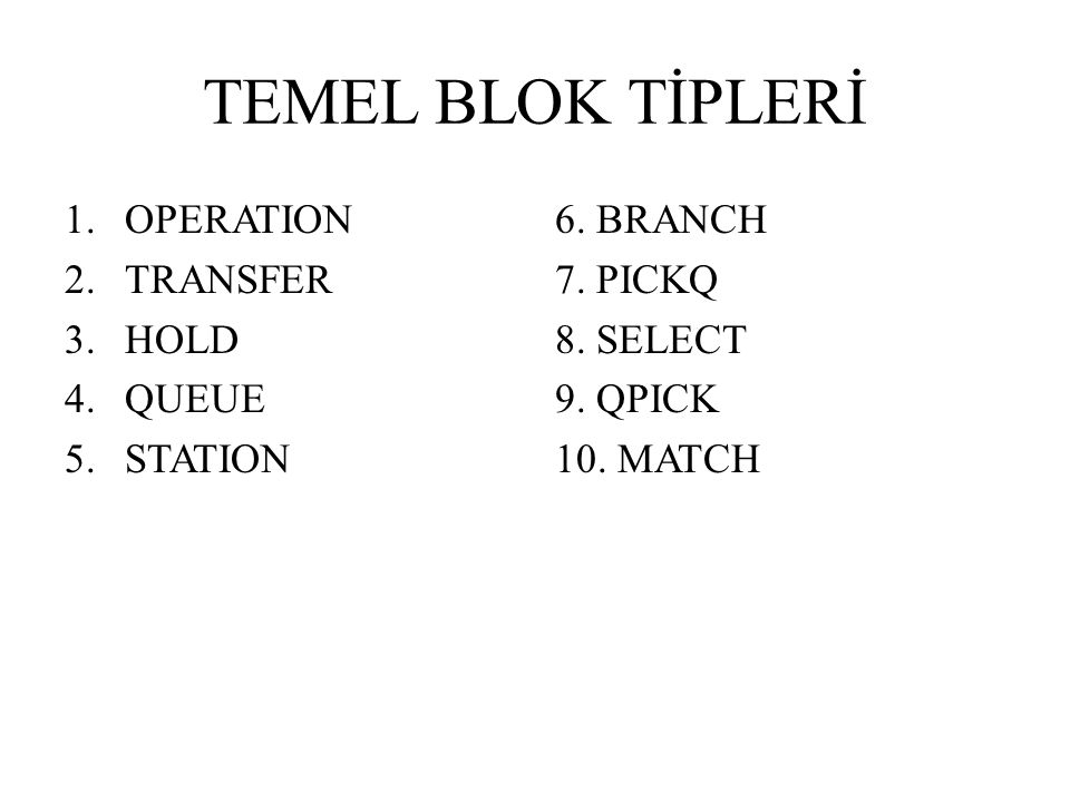 TEMEL BLOK TİPLERİ OPERATION TRANSFER HOLD QUEUE STATION