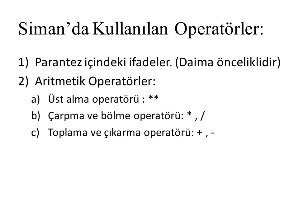 Siman'da Kullanılan Operatörler: