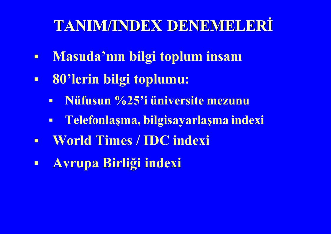 TANIM/INDEX DENEMELERİ