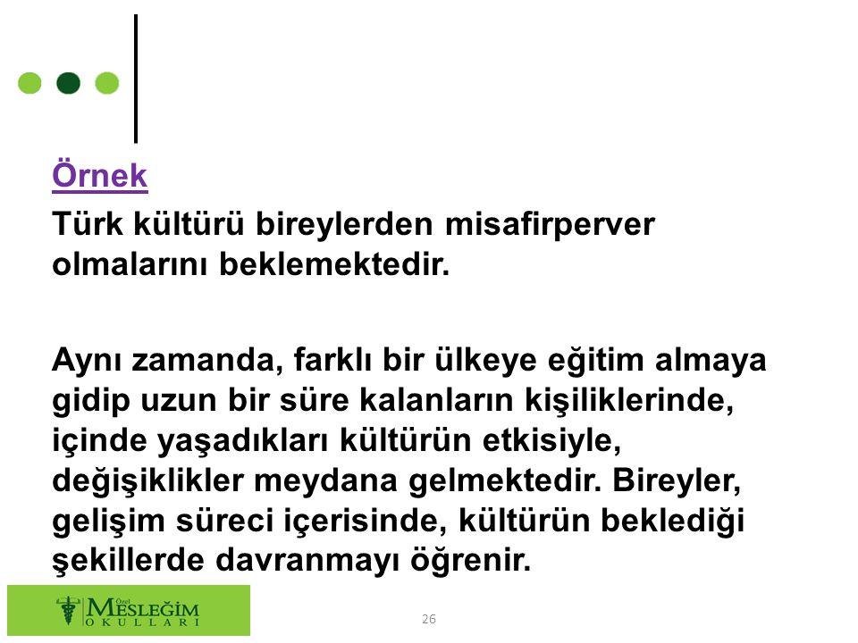 Örnek Türk kültürü bireylerden misafirperver olmalarını beklemektedir