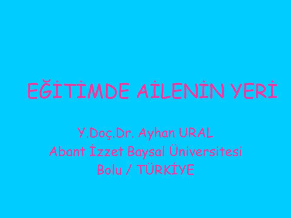 Y.Doç.Dr. Ayhan URAL Abant İzzet Baysal Üniversitesi Bolu / TÜRKİYE