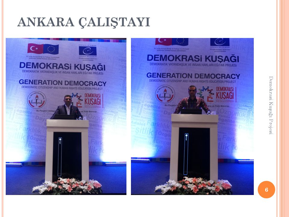 ANKARA ÇALIŞTAYI Demokrasi Kuşağı Projesi
