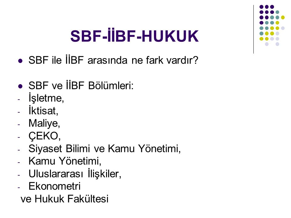 SBF-İİBF-HUKUK SBF ile İİBF arasında ne fark vardır