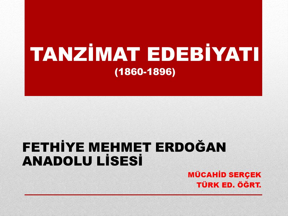 TANZİMAT EDEBİYATI (1860-1896)