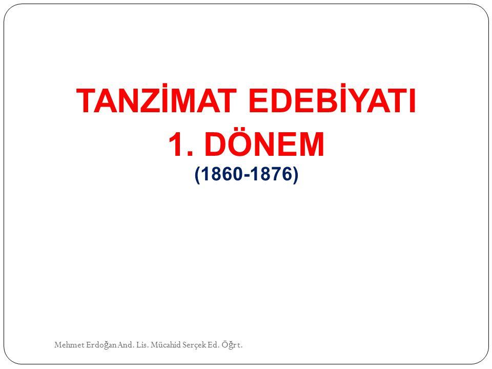 TANZİMAT EDEBİYATI 1. DÖNEM (1860-1876)