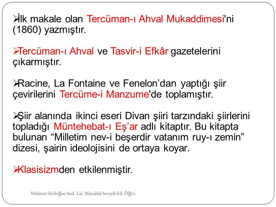 İlk makale olan Tercüman-ı Ahval Mukaddimesi ni (1860) yazmıştır.