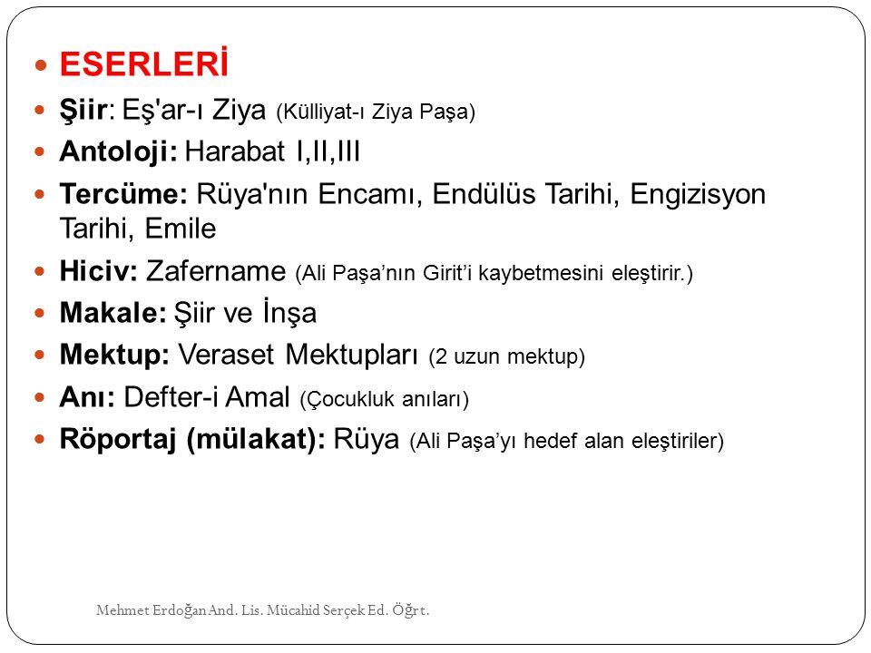 ESERLERİ Şiir: Eş ar-ı Ziya (Külliyat-ı Ziya Paşa)