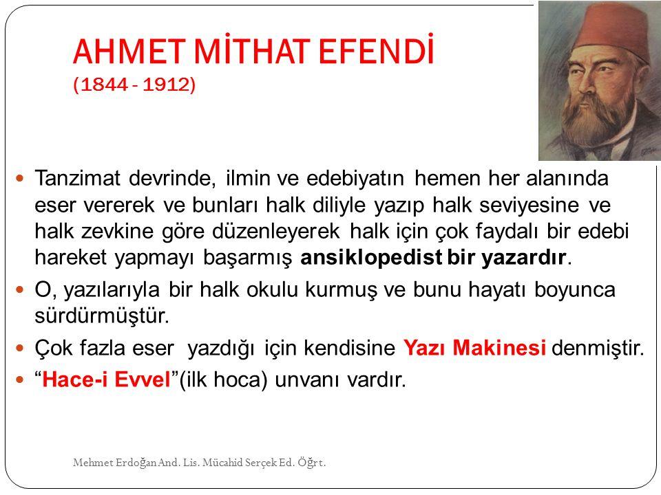 AHMET MİTHAT EFENDİ (1844 - 1912)