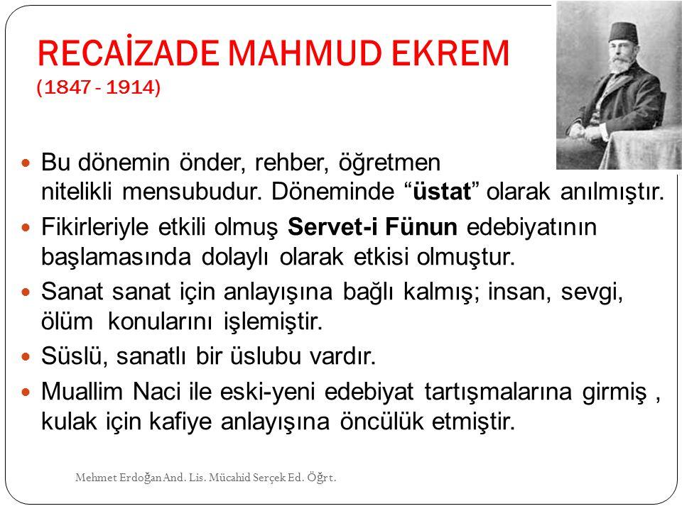 RECAİZADE MAHMUD EKREM (1847 - 1914)