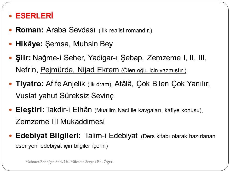 Roman: Araba Sevdası ( ilk realist romandır.)