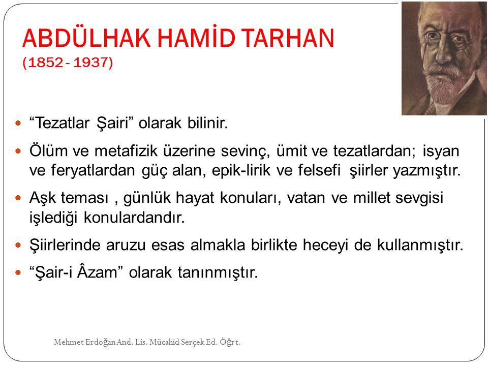 ABDÜLHAK HAMİD TARHAN (1852 - 1937)